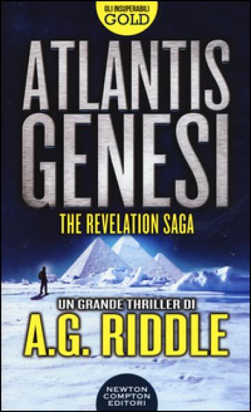 Atlantis Genesi. The revelation saga - A. G. Riddle | Rochesterscifianimecon.com