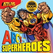 Atlas: ABC s for Superheroes