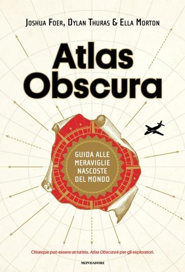 Atlas Obscura. Guida alle meraviglie nascoste del mondo. Ediz. a colori - Joshua Foer pdf epub