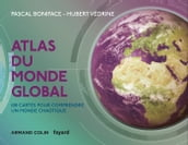 Atlas du monde global - 3e éd.