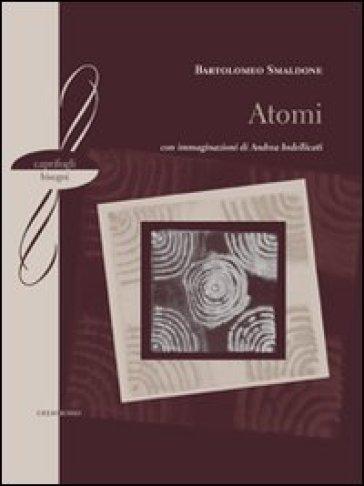 Atomi - Bartolomeo Smaldone | Kritjur.org