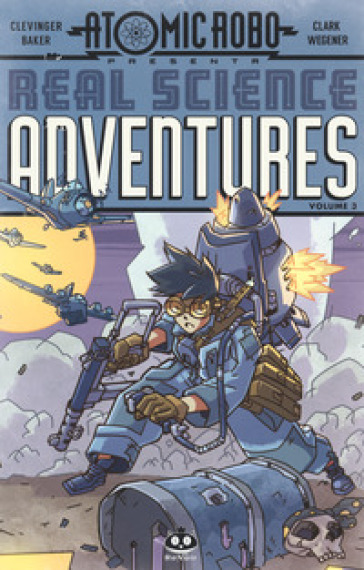 Atomic Robo. Real science adventures. 3. - Brian Clevinger |