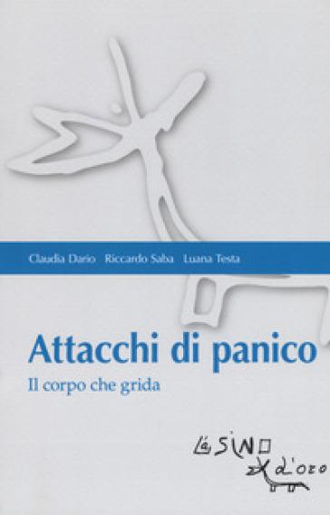 Attacchi di panico. Il corpo che grida - Claudia Dario pdf epub
