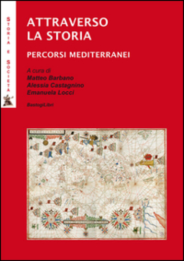 Attarverso la storia. Percorsi mediterranei - M. Barbano  