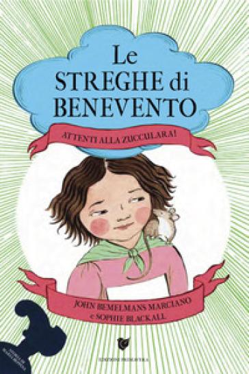 Attenti alla Zucculara! Le streghe di Benevento - John Bemelmans Marciano | Ericsfund.org