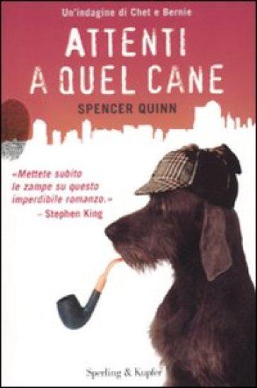 Attenti a quel cane - Spencer Quinn |