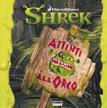 Attenti all'orco. Shrek