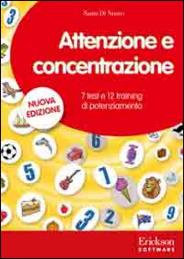 Attenzione e concentrazione. 7 test e 12 training di potenziamento. CD-ROM - Santo Di Nuovo |