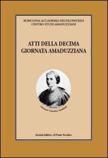 Atti della 10° giornata amaduzziana - P. Delbianco |