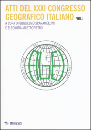 Atti del 31° Congresso geografico italiano. 1. - G. Scaramellini | Rochesterscifianimecon.com