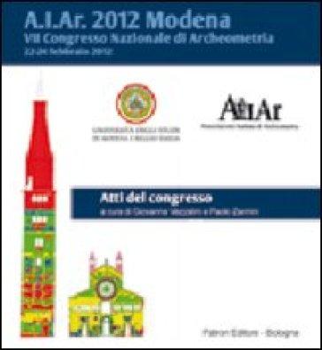 Atti del 7° Congresso nazionale di archeometria (Modena 2012). CD-ROM - P. Zannini | Jonathanterrington.com