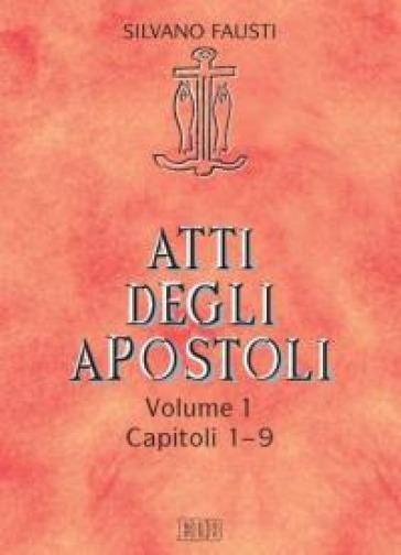 Atti degli Apostoli. 1: Capitoli 1-9 - Silvano Fausti |