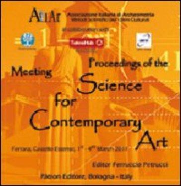 Atti del Convegno di archeometria. Proceedings of the meeting science for contemporary art. (Ferrara, 1-4 marzo 2011). CD-ROM - F. Petrucci |