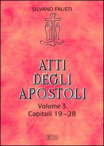 Atti degli apostoli. 3: Capitoli 19-28 - Silvano Fausti | Rochesterscifianimecon.com
