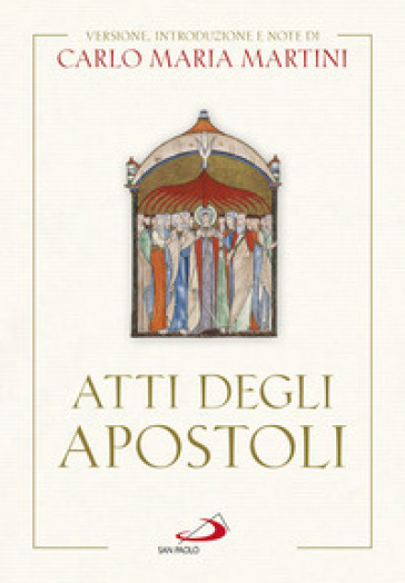 Atti degli Apostoli - Carlo Maria Martini | Kritjur.org
