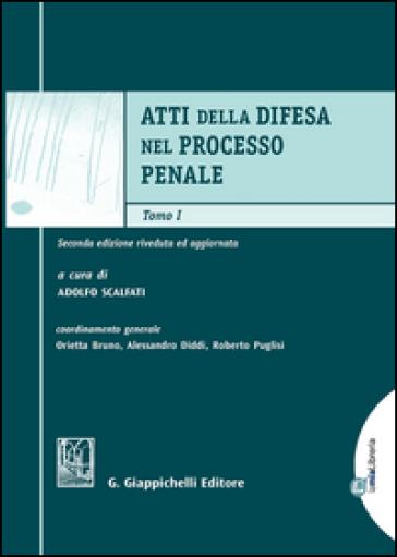 Atti della difesa nel processo penale - A. Scalfati |