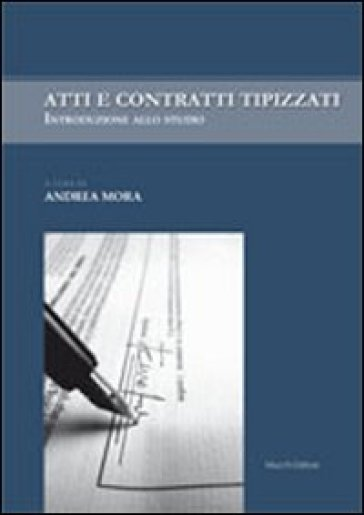 Atti e contratti tipizzati - A. Mora |