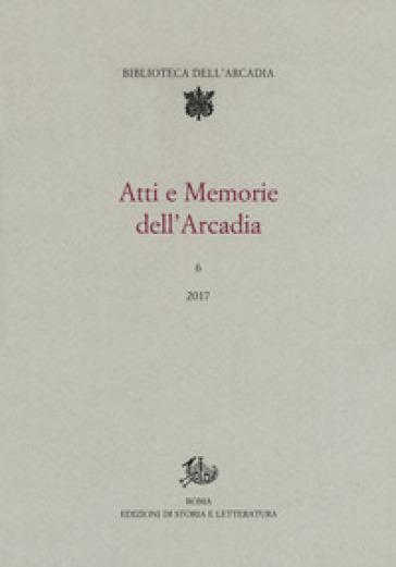 Atti e memorie dell'Arcadia (2017). 6.