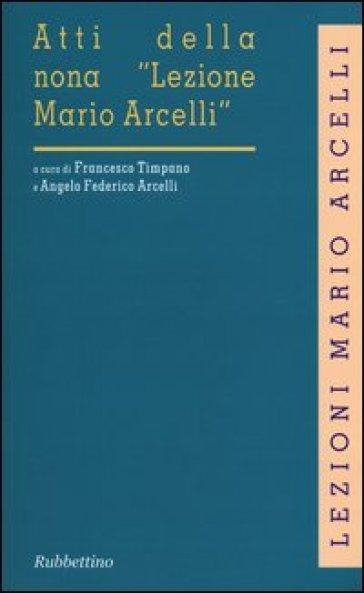 Atti della nona «Lezione Mario Arcelli» (Piacenza, 1 marzo 2013) - F. Timpano |