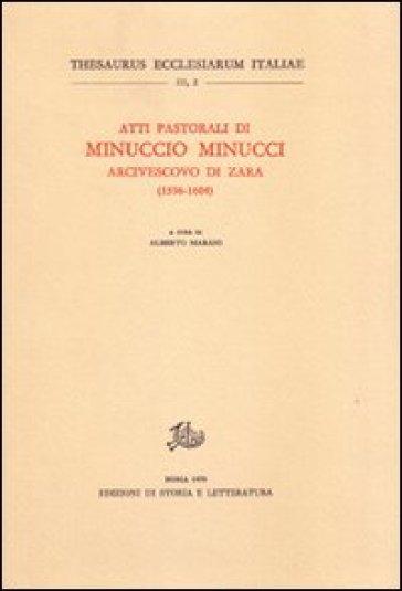 Atti pastorali di Minuccio Minucci arcivescovo di Zara (1596-1604) - Minuccio Minucci | Kritjur.org