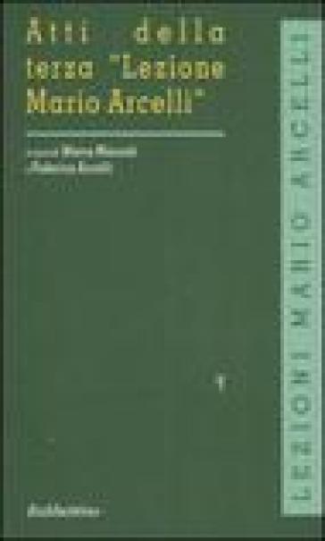 Atti della terza «Lezione Mario Arcelli» (Piacenza, 12-13 aprile 2007). Ediz. italiana e inglese - M. Mazzoli | Rochesterscifianimecon.com