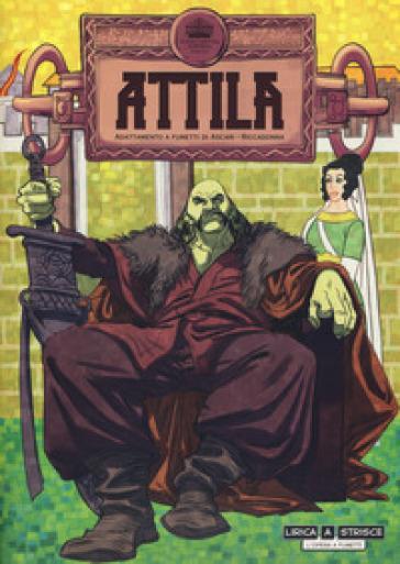Attila. Adattamento a fumetti - Stefano Ascari  