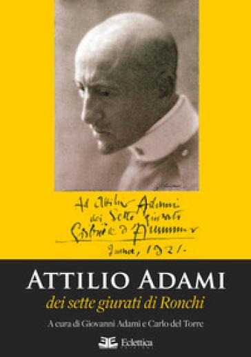 Attilio Adami dei sette giurati di Ronchi - G. Adami | Kritjur.org