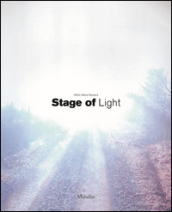 Attilio Maria Navarra. Stage of light. Ediz. italiana e inglese