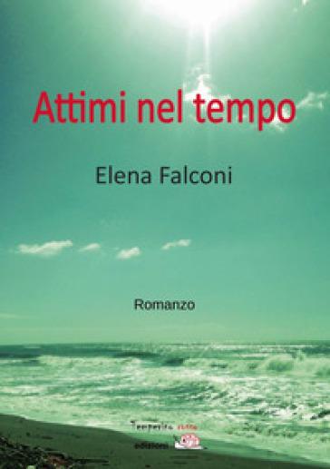 Attimi nel tempo - Elena Falconi | Ericsfund.org