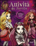 Attività da favola. Ever After High