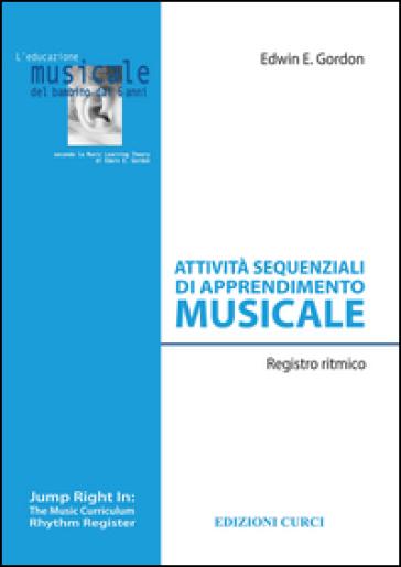 Attività sequenziali di apprendimento musicale. Registro ritmico - Edwin E. Gordon | Thecosgala.com