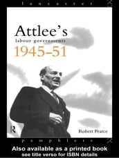 Attlee s Labour Governments 1945-51