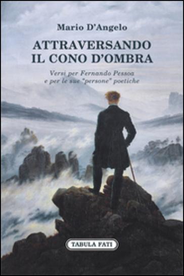 Attraversando il cono d'ombra - Mario D'Angelo |