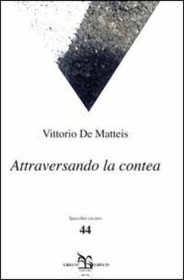 Attraversando la contea - Vittorio De Matteis pdf epub