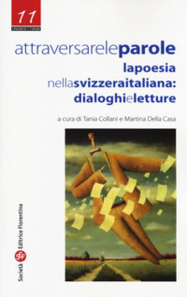 Attraversare le parole. La poesia nella Svizzera italiana: dialoghi e letture - T. Collani | Rochesterscifianimecon.com