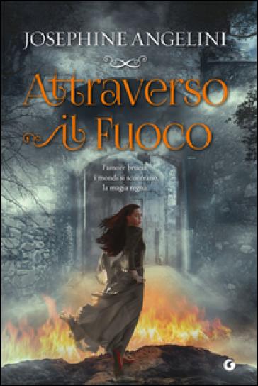 Attraverso il fuoco - Josephine Angelini |
