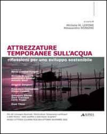 Attrezzature temporanee sull'acqua. Riflessioni per uno sviluppo sostenibile - M. M. Lepore | Thecosgala.com