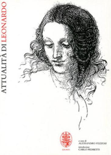 Attualità di Leonardo - Alessandro Vezzosi |