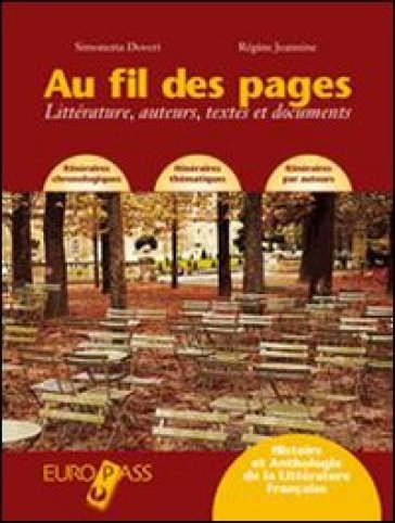 Au fil des pages. Littérature, auteurs, textes et documents. Per le Scuole superiori. Con CD Audio. Con espansione online
