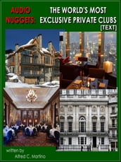 Audio Nuggets: The World s Most Exclusive Private Clubs [Text]