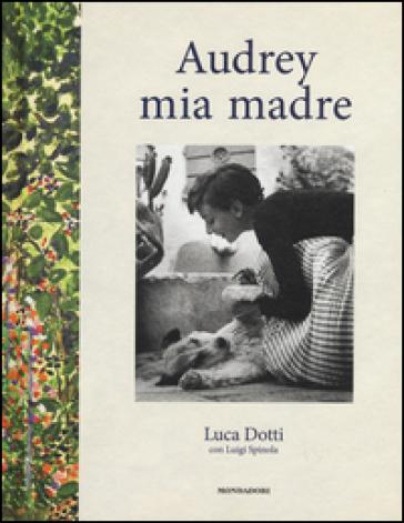 Audrey mia madre - Luca Dotti |