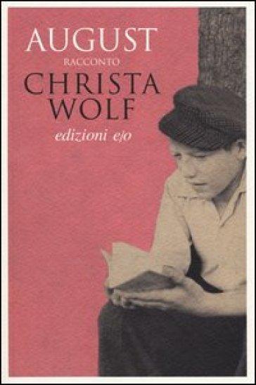 August - Christa Wolf | Kritjur.org