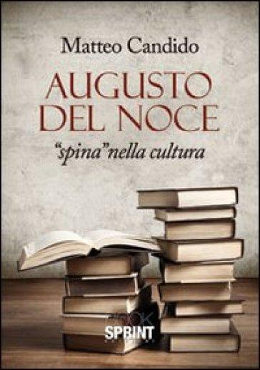 Augusto Del Noce. «Spina» nella cultura - Matteo Candido |