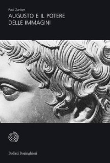 Augusto e il potere delle immagini - Paul Zanker |