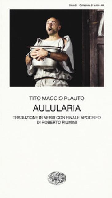 Aulularia - Tito Maccio Plauto | Thecosgala.com