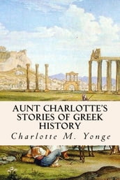 Aunt Charlotte s Stories of Greek History