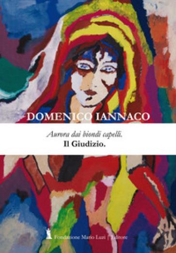 Aurora dai biondi capelli. Il giudizio - Domenico Iannaco |