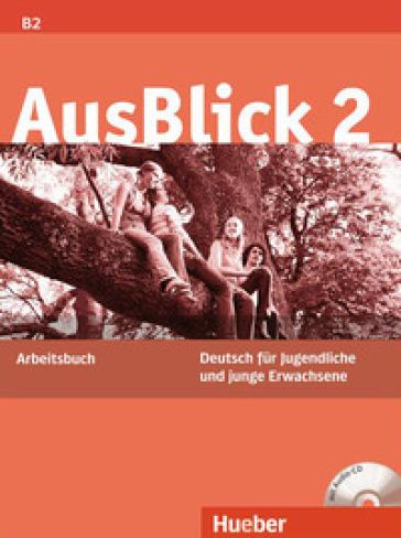 Ausblick. Arbeitsbuch. Per le Scuole superiori. Con CD Audio. 2. - Anni Fischer-Mitziviris |