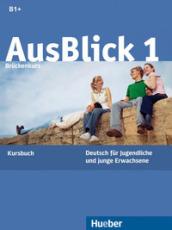 Ausblick. Kursbuch. Per le Scuole superiori. 1. - Anni Fischer Mitziviris