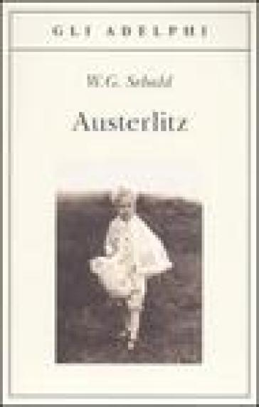 Austerlitz - Winfried G. Sebald | Kritjur.org